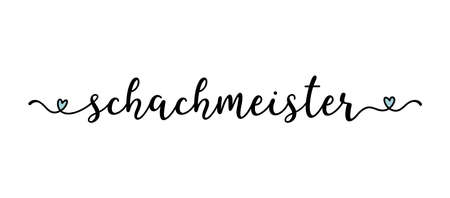 Hand sketched SCHACHMEISTER quote as banner in German. Translated Chess Master. Lettering