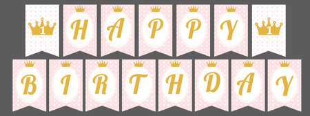 Printable template flags. Cute pennant banner as flags with letters Happy Birthday in princess style. Baby pattern. Pink and gold design elements. Royal style with a crown for little girl party