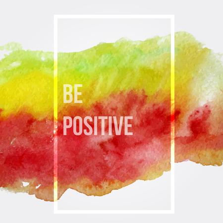 Wees positief. Motivatie vierkante aquarel beroerte poster.Inspirational gezegde. Creatief ontwerp voor kaart, web ontwerp achtergrond, cover van het boek. Stockfoto - 42095666