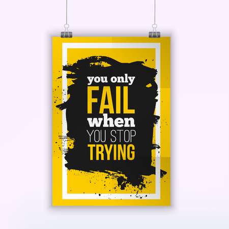 trying: Poster You only fail when you stop trying. Motivation Business Quote for your design on black stain