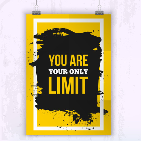 Poster You are your only limit. Motivation Business Quote for your design on black stain