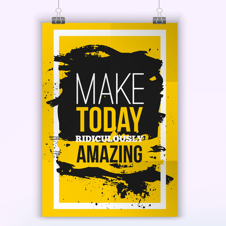amazing: Make today ridiculously amazingQuote poster with paper background and black marker stain. A4 mock up easy to edit. Illustration