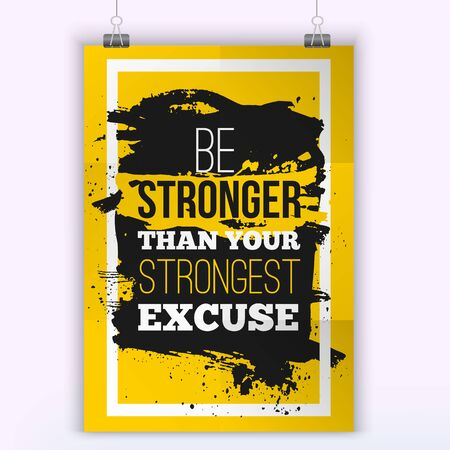 stronger: Be stronger than your excuses. Quote poster with paper background and black marker stain. A4 mock up easy to edit.