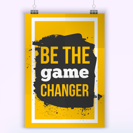 Motivational quote poster Be the game changer. Mock up design