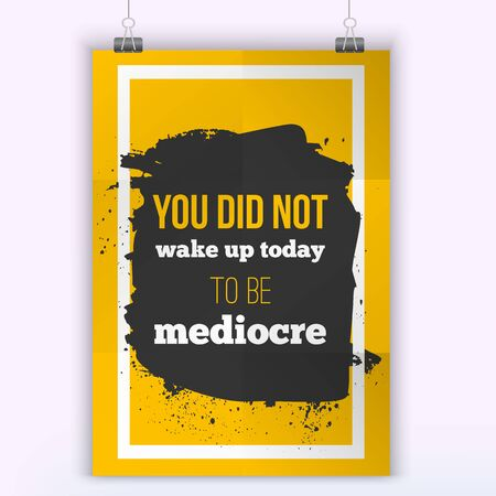 You did not wake up today to be mediocre. Design quote on a creative vector background. Poster mock up. Vectores