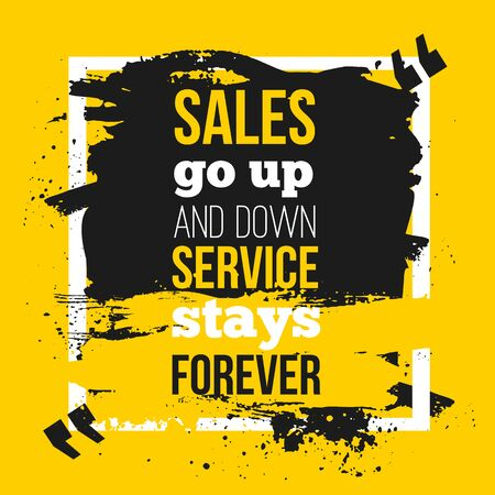 to go up: Quote Sales go up and down, service stays forever -business poster for your wall.  Optimized mock up for your design