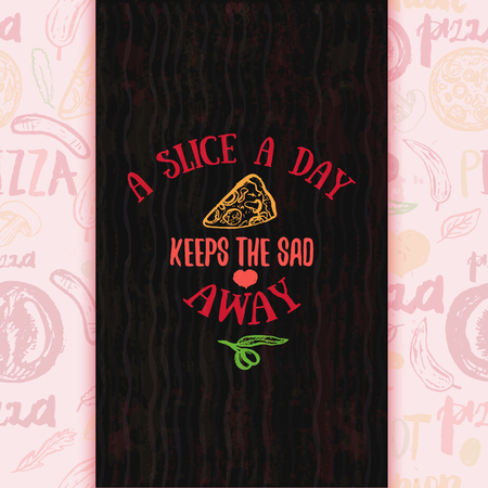 Pizza quote design on seamless pizza pattern. Vector illustration of pizza in hand drawn cartoon style. Can be used for poster, wrapping, banners. site background Illustration
