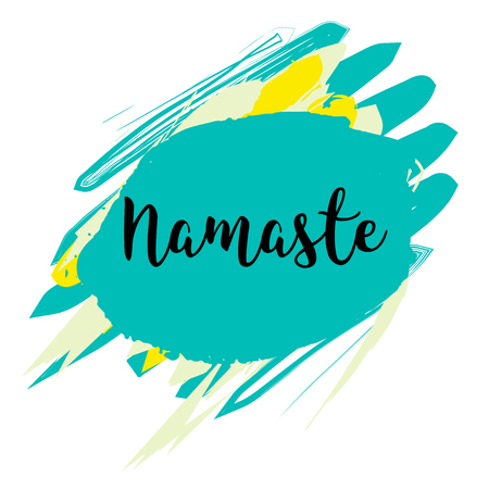 namaste: Namaste lettering card . Hello in hindi. Ink illustration. Hand drawn stain background. Positive quote