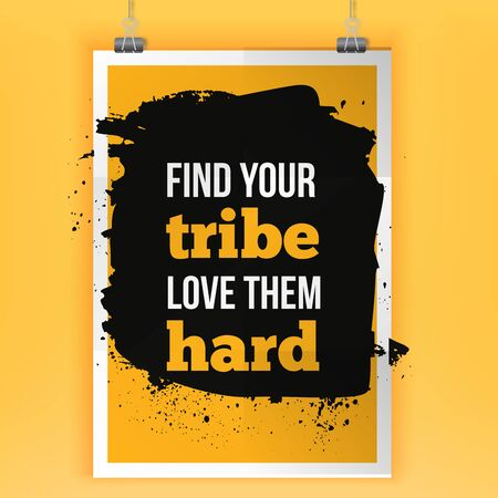 hard to find: Find your tribe. Love them hard. Modern typography on a dark background. Inspirational concept vector image