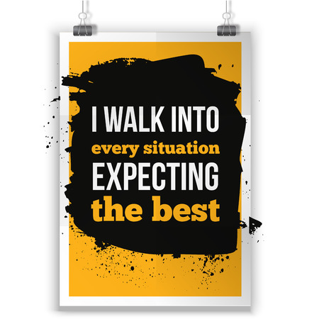 expect: Positive Inspirational Typographic Quote - I walk into every situation expecting the best. Inspirational concept vector image