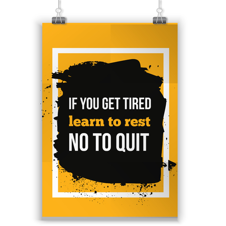 affirmation: If you are tired learn to repeat not to quit. Positive affirmation, inspirational quote. Motivational typography posteron dark stain Illustration