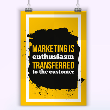 enthusiasm: Marketing is enthusiasm transferred to the customer. Positive affirmation, inspirational quote. Motivational typography posteron dark stain