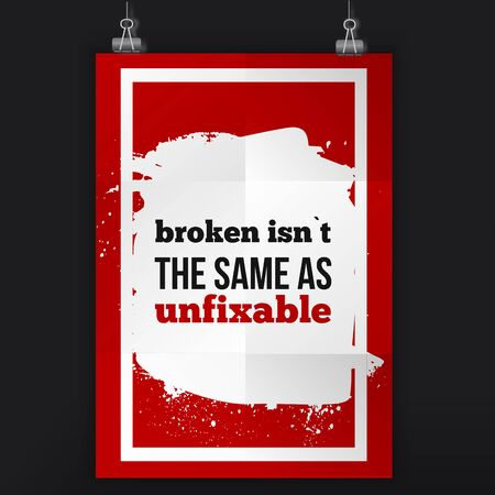 affirmation: Broken isn`t the same as unfixable. Positive affirmation, inspirational quote. Motivational typography posteron dark stain Illustration