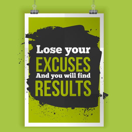 Lose your excuses and you will find results. Inspirational motivational quote poster mock up Illustration