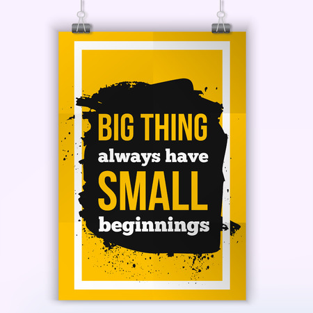 beginnings: Conceptual phrase Big things always have small beginnings. Motivational typography posteron dark stain