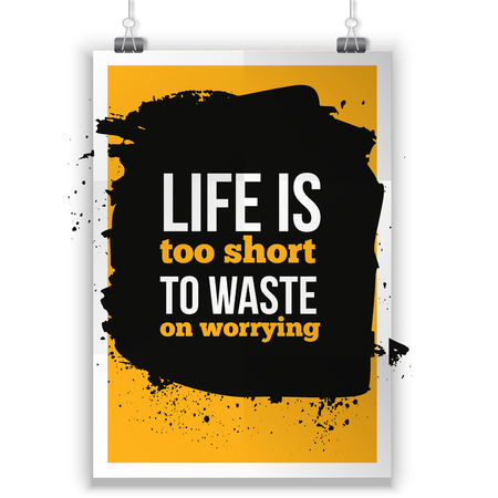 short phrase: Life is too short to waste on worrying background. Inspirational phrase on dark stain. Poster mock up Illustration