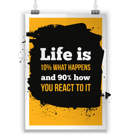 react: Life is what happens and how we react on it. Inspirational motivating quote poster for wall. A4 size easy to edit.