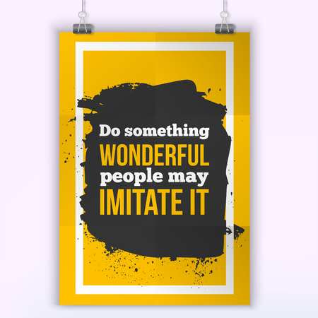 positive thought: Do something wonderful. People may imitate it. Inspirational motivating quote poster for wall. A4 size easy to edit.