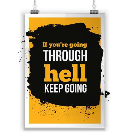 easy going: If you are going through hell, keep going. Inspirational motivating quote poster for wall. A4 size easy to edit.