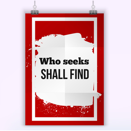 seeks: Who seeks shall find. Inspirational motivating quote poster for wall. A4 size easy to edit.