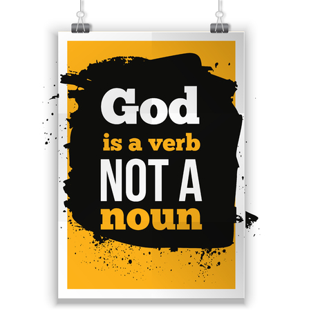 verb: God is a verb not a noun. Vector simple design. Motivating, positive quotation. Poster for wall. A4 size easy to edit.