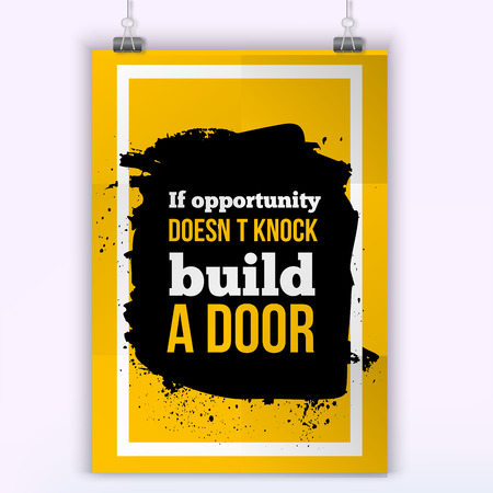 knock: If opportunity does not knock, build a door. Vector simple design. Motivating, positive quotation. Poster for wall. A4 size easy to edit.