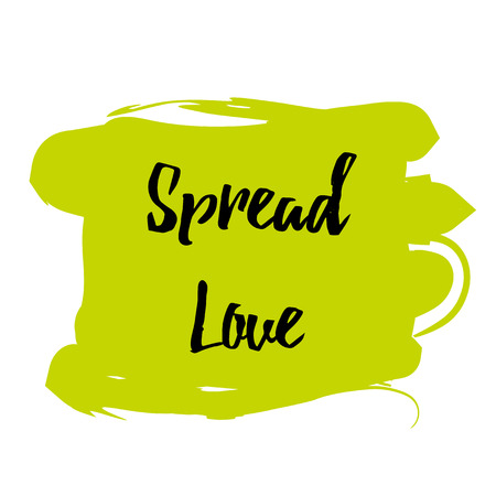 saying: Spread love romantic inscription. Greeting card with calligraphy. Hand drawn lettering. Typography for invitation, banner, poster or clothing design. Vector quote.