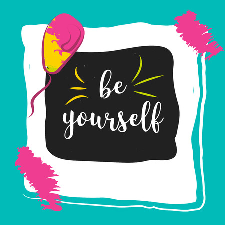 self esteem: Be yourself. Self esteem quote. Concept image poster for wall art prints, mock up, home interior card, t-shirt
