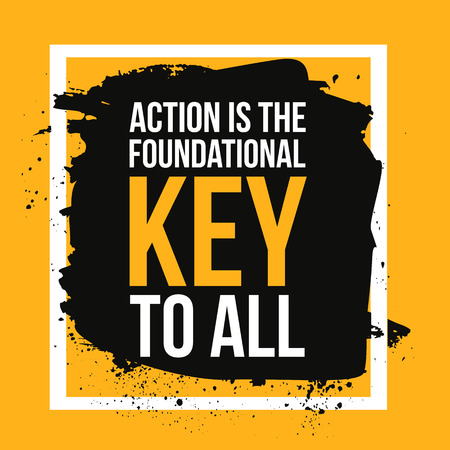 Action is the foundational key to all. Motivation poster, quote background,print illustration for wall Vector Illustration