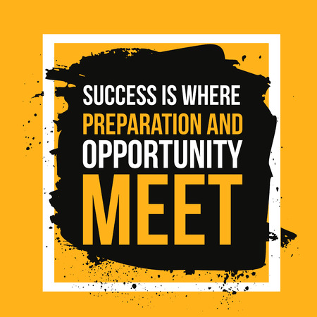 Success where preparation and opportunity meet. Achieve goal, success in business motivational quote, modern typography background for poster Ilustrace