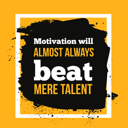 mere: Motivation will always beat mere talent. Simple trendy design. Modern typography background for poster