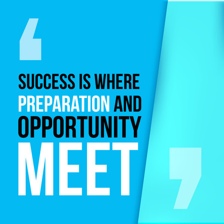 Success where preparation and opportunity meet. Achieve goal, success in business motivational quote, modern typography background for poster Illustration