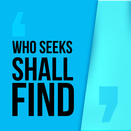 seeks: Who seeks shall find. Simple trendy design. Modern typography background for poster