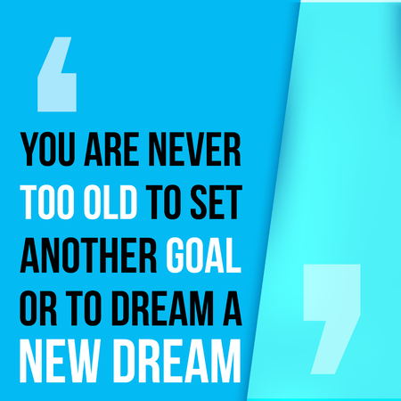 Vector   You Are Never Too Old To Set Another Goal. Motivational Quote,  Modern Typography Background For Poster