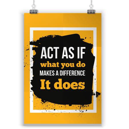 Actúa como si lo que haces marcara la diferencia. Inspirational Motivational Quote Poster Diseño tipográfico.
