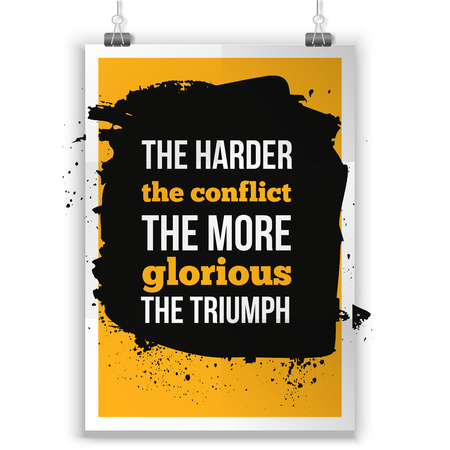 glorious: The harder the conflict the more glorious the triumph Positive affirmation, inspirational quote for T shirt graphics