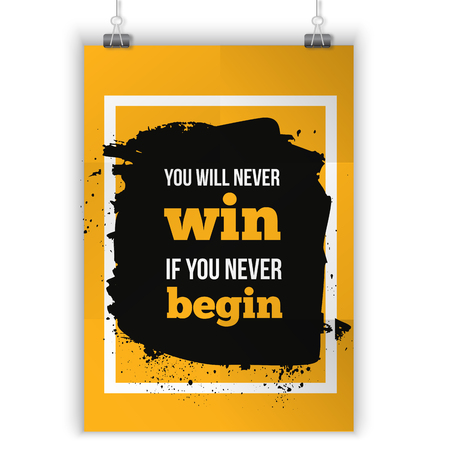 begin: You win if begin. Inspirational motivating quote poster for wall. A4 size easy to edit.