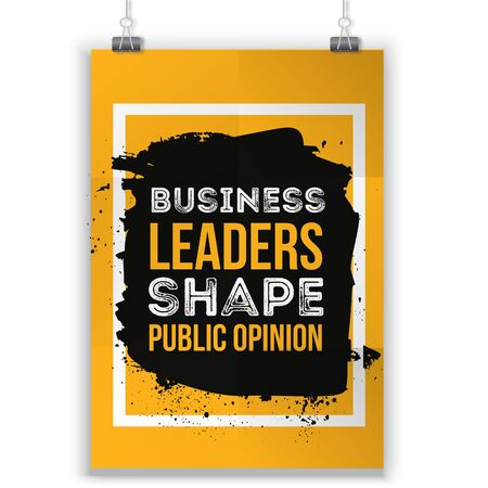 public opinion: Business leaders shape public opinion. Motivational quote. Positive affirmation for poster. Vector illustration.