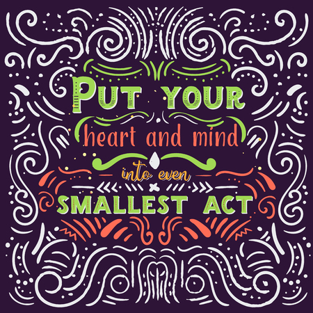 secret word: Put your heart, mind and soul into even your smallest acts inspirational quote. Motivation card. Vintage poster Illustration