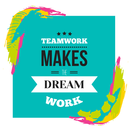 Teamwork makes dream work quote  Typographic vector illustration Illustration