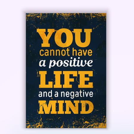 No puedes tener una VIDA positiva y una mente negativa. Diseño de póster en bruto. Frase de vector sobre fondo oscuro. Lo mejor para el diseño de tarjetas, banners de redes sociales Ilustración de vector