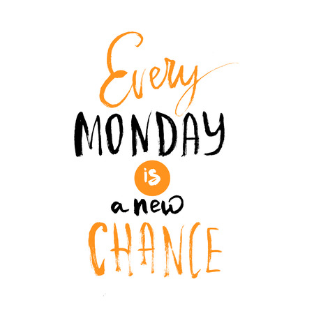Every Monday is a Chance poster. typography quote about new start isolated on white background.  イラスト・ベクター素材