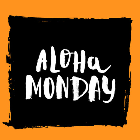 Aloha Monday lettering quote about new start isolated on dark background.