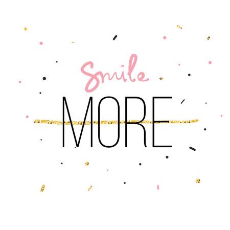Smile More Fashion estampado para camiseta con escritura a mano en vector y purpurina. Mensaje de cita moderna. Ilustración de vector