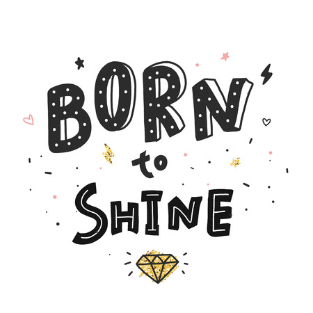 Born to Shine. Vector typograohy fashion poster with lettering phrase and shining diamond