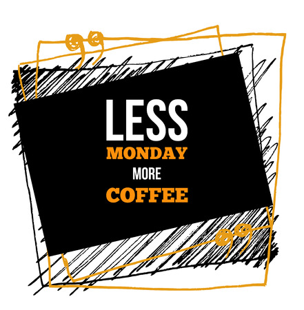 Less Monday More Coffee. Vector typography poster. T-shirts print. 向量圖像