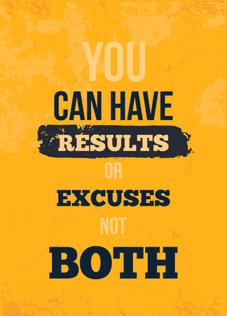 YOU CAN HAVE RESULTS OR EXCUSES NOT BOTH Inspirational quote, wall art poster design.
