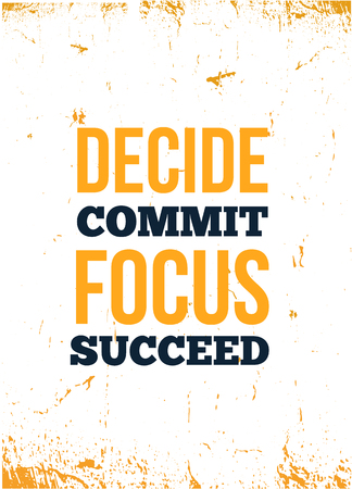 Decide, commit, focus, succeed Inspirational quote, wall art poster design. Success business concept.