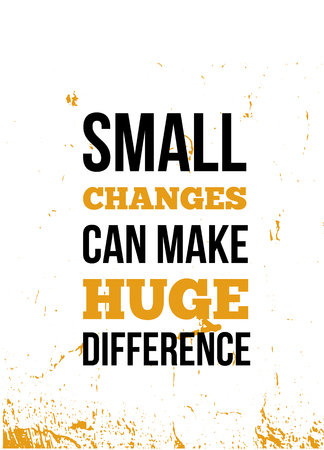Small changes can make huge difference Inspirational quote, wall art poster design, business concept.