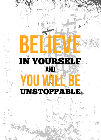 Believe In Yourself And You Will Be Unstoppable Inspirational quote, wall art poster design. Confedence concept.